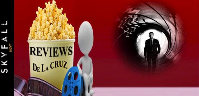 Reviews De La Cruz: Skyfall 007