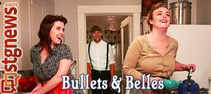 Bullets & Belles | Photo courtesy of Man of Two Worlds Productions