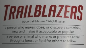 "Definition of a Trailblazer as seen in ""A History of Traiblasers: A Bison's Tale"" booklet, which is being disturbed to the public by Dixie State University, St. George, Utah, April 11, 2016 